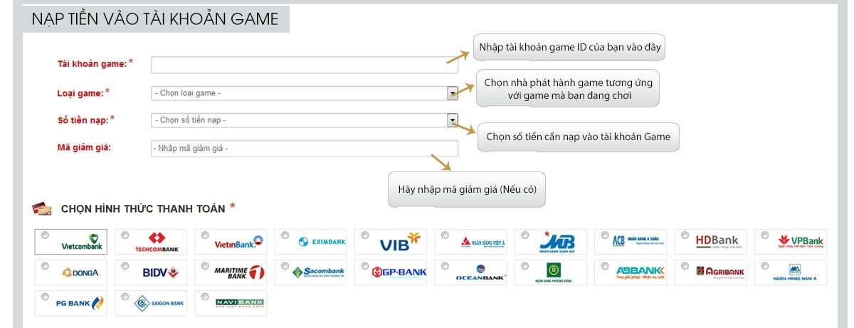 Mua mã thẻ cào hoặc mua thẻ game online trực tuyến bằng tài khoản ngân hàng VIETCOMBANK,TECHCOMBANK,ACB,MB,MARITIME BANK,BAC A BANK,VIB,GP BANK,SCB,ABBANK,HDBANK,OCB,TIEN PHONG BANK,VPBANK,EXIM BANK,SEABANK,SACOMBANK,VIET A BANK ,NCB,INDOVINA BANK,SHB,VID PUBLIC BANK,STANDARD CHARTER,SOUTHERN BANK,BAOVIET BANK,SHINHANVINA BANK VIET NAM ,HONG LEONG BANK,MHB,LIENVIETPOSTBANK