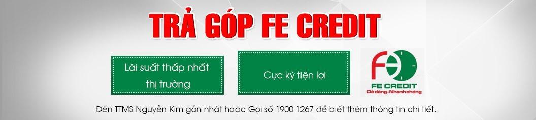Dịch vụ trả góp FE credit tại Nguyễn Kim ( thoải mái mua sắm với lãi suất thấp nhất và không cần trả trước)