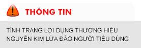 Thông tin cảnh báo tình trạng lợi dụng thương hiệu Nguyễn Kim