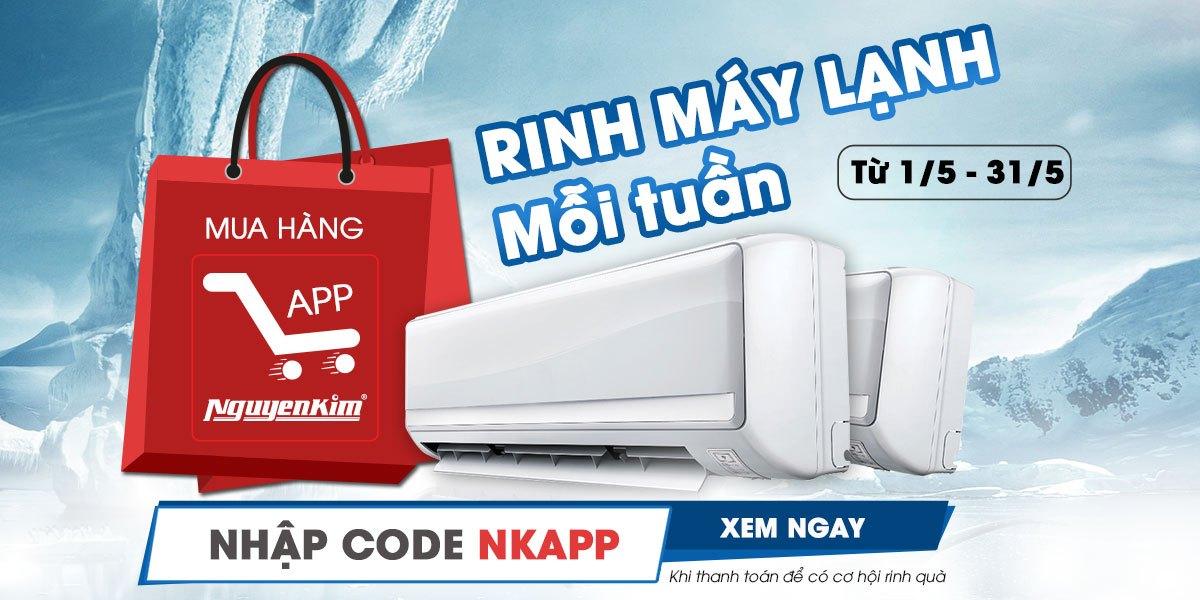 Mua hàng trên App - Rinh máy lạnh mỗi tuần tại Nguyễn Kim