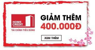 Giảm thêm 400.000 VNĐ khi thanh toán qua Home Credit