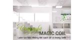 Công nghệ Magic Coil của Toshiba tốt như thế nào?